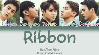 BEAST - Ribbon (리본) [HAN ROM ENG Color Coded Lyrics]