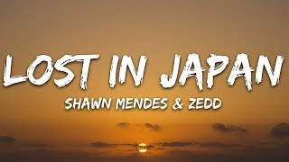 Shawn Mendes x Zedd - Lost In Japan (Lyrics) Remix