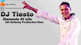 DJ Tiesto - Elements Of Life (AG-Anthony Production Rmx)