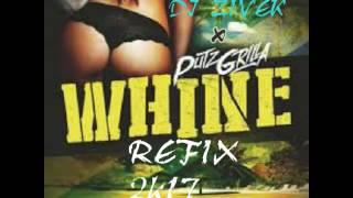 DJ ZIVEK x PUTZGRILLA - WHINE (REFIX 2k17)