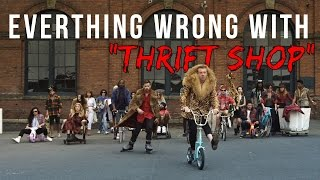"""Everything Wrong With Macklemore & Ryan Lewis - """"Thrift Shop"""""""