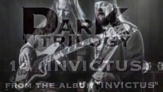 Dark Trilogy- 14 (Invictus) Official Video