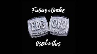 Future - Used To This Feat. Drake ( Official Audio )