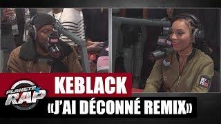 """KeBlack Feat  Djany """"J'ai Déconné Remix"""" en live #PlanèteRap"""
