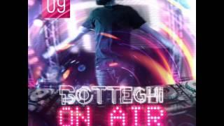 """Botteghi presents """"Botteghi ON AIR"""" - Episode 09"""