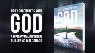 Daily Encounters With God - New Book - Devotional by Guillermo Maldonado