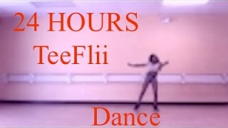 24 Hours Teeflii- Dance Cover by: Toshadiva