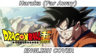 Haruka (Far Away) - Dragon Ball Super ED 9 (ENGLISH COVER)