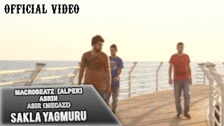 MacroBeatz [Alper] ft. Asir [Mecazi] & Asrin - Sakla Yagmuru (Official Video)