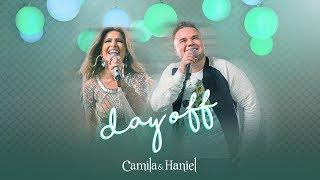 Camila e Haniel - Day Off - DVD #TOMAAA