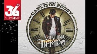 Maquina del tiempo - Carlitos Rossy [Audio]