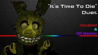 """""""It's Time To Die"""" 