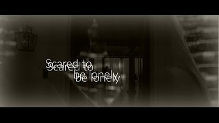 Bryles - Scared to be lonely :D