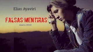 Falsas Mentiras-Elias ayaviri ft mauge