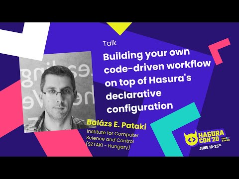 Building your own code-driven workflow on top of Hasura's declarative configuration- Balázs E Pataki