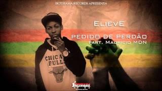 Elieve EG - Pedido de Perdão ft. Mauricio MDN (2015)