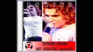 Tayrone Cigano - Só Pra Dizer Adeus (Ao Vivo) - 2007