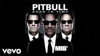 """Pitbull - Back in Time (featured in """"Men In Black III"""") [Audio]"""