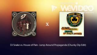 DJ Snake vs. House of Pain- Jump Around Propaganda Mashup