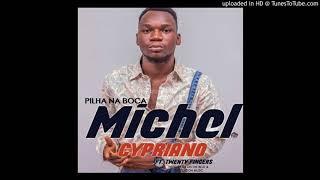 Michel Cypriano feat. Twenty Fingers - Pilha Na Boca (Audio)