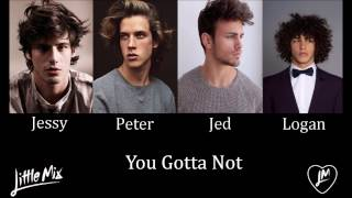 You Gotta Not - Little Mix (Male Version)