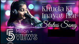 Khuda Ki Inayat Hai status song ( Sun Soniyo Sun Dildar ) By Lyrics masters Tech