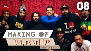 Mato Seco - Making of #8 - Tupi, or not Tupi