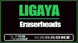 Ligaya - ERASERHEADS (KARAOKE)