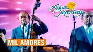 Agua Marina - Mil Amores (En Vivo)