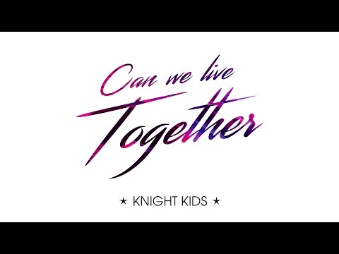 Knight Kids - Can We Live Together (Lyric Video)
