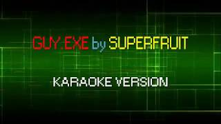 GUY.EXE by SUPERFRUIT (KARAOKE VERSION)
