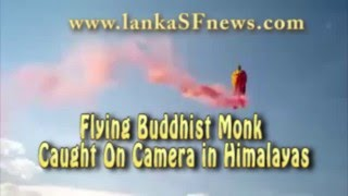 Flying Buddhist Monk caught on Camera in Himalayas
