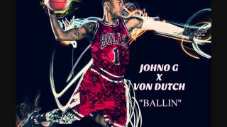 "Johno G x Von Dutch ""BALLIN"""