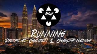 Dexcell ft. Champion & Charlotte Haining - Running