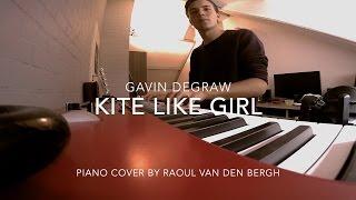 Kite Like Girl - Gavin DeGraw   Piano Cover by Raoul van den Bergh