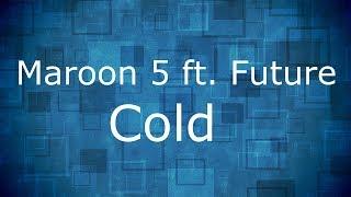 Maroon 5 - Cold ft. Future / Lyrics