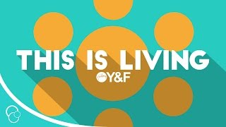 Hillsong Young & Free - This is Living (Lyric Video) (HD)