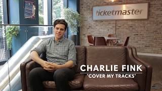 Charlie Fink offers a glimpse into Cover My Tracks