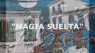 """Magia suelta"" Gustavo Balta"