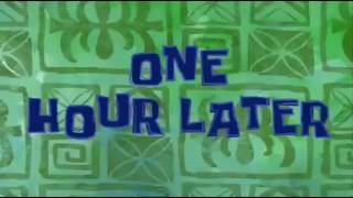 One Hour Later Spongebob timecard