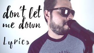 Don't Let Me Down - The Chainsmokers Lyrics (cover by Duets)