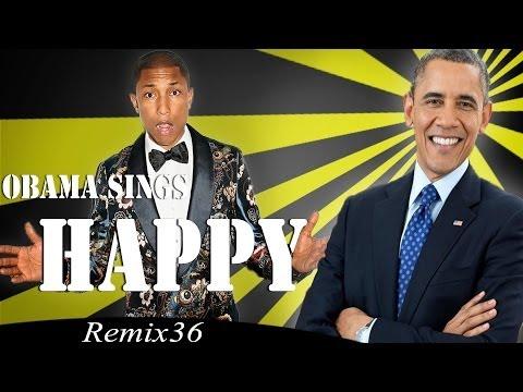 Barack Obama Singing Happy by Pharrell Williams - Remix 36