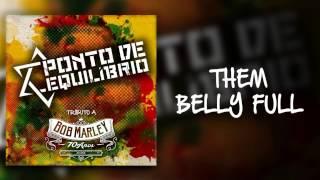 Ponto de Equilíbrio -  Them Belly Full (Tributo Bob Marley 70 Anos)