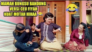 Part 40: Bungsu Bandung Versi Ceu Fiyah Hii'Haa