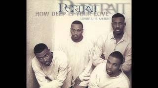 How Deep is Your Love by Portrait