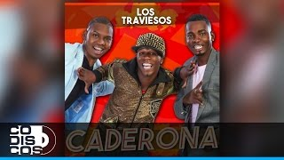 Los Traviesos - Caderona | Audio