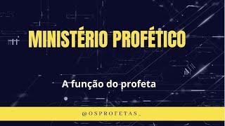 Ministério Profético. A Função do Profeta. Introdução: Aula 2