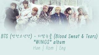 BTS (방탄소년단) - 피 땀 눈물 (Blood Sweat & Tears) [Lyrics Han|Rom|Eng]