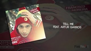 Francisco Moreira - Tell Me