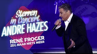 René Froger - Zeg maar niets meer | Sterren in Concert